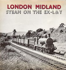 Cover of London Midland Steam on the ex-L&Y by R S Greenwood