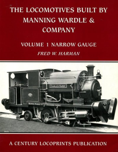 "Cover of ""The Locomotives Built by Manning Wardle & Company, Volume 1: Narrow Gauge"", published by Century Locoprints
