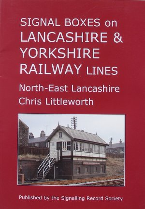 SIGNAL BOXES ON LANCASHIRE & YORKSHIRE RAILWAY LINES: North-East Lancashire